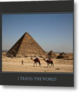 I Travel The World Cairo Metal Print