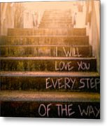 I Will Love You 2 Metal Print