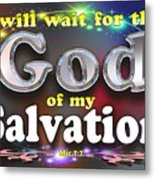 I Will Wait For God Of My Salvation Metal Print