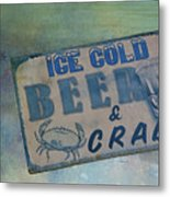 Ice Cold Beer And Crabs - Looks Like Summer At The Shore Metal Print