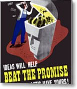 Ideas Will Help Beat The Promise Metal Print