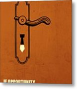 If Opportunity Doesnt Knock, Build A Door Corporate Start-up Quotes Poster Metal Print