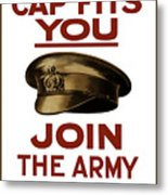 If The Cap Fits You Join The Army Metal Print