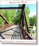 Image Included In Queen The Novel - Bike Path Bridge Over Winooski River With Sailboat 22of74 Poster Metal Print