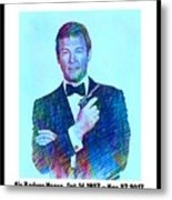 In Memory Of Roger Moore Metal Print