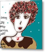 In The Game Of Life Always Follow Your Heart Metal Print