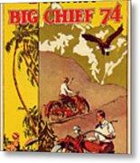 Indian Motorcycle Big Chief 74 Metal Print