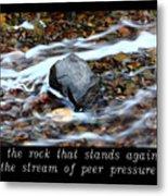 Inspirational-be The Rock Metal Print