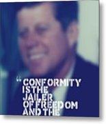 Inspirational Quotes - Motivational - John F. Kennedy 9 Metal Print