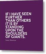 Inspirational Quotes Series 007 Isaac Newton Metal Print