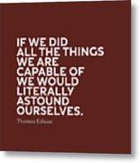 Inspirational Quotes Series 009 Thomas Edison Metal Print