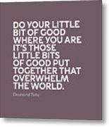 Inspirational Quotes Series 019 Desmond Tutu Metal Print