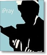 Ipray Metal Print by Anshie Kagan
