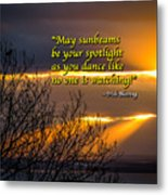 Irish Blessing - May Sunbeams Be Your Spotlight Metal Print