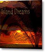 Island Dreams Metal Print by Gerlinde Keating - Galleria GK Keating Associates Inc