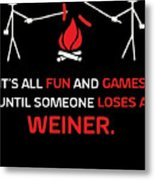 Its All Fun And Games Metal Print
