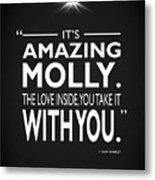 Its Amazing Molly Metal Print