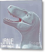 Jane Is A Fossil Specimen Of Small Metal Print