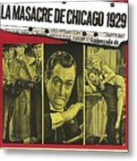 Jason Robards As Al Capone  Spanish Theatrical  Poster The St. Valentines Day Massacre 1967  Metal Print