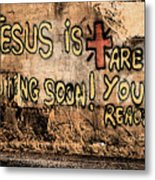 Jesus Is Coming Soon Metal Print