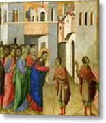 Jesus Opens The Eyes Of A Man Born Blind Metal Print by Duccio di Buoninsegna