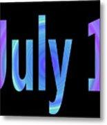 July 1 Metal Print
