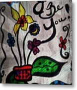 Just Be You Metal Print