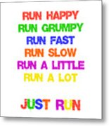 Just Run Metal Print