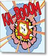 Ka-booom Metal Print