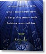 Kaypacha's Mantra 12.9.2015 Metal Print