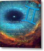 Kaypacha's Mantra 6.10.2015 Metal Print