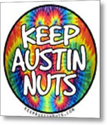 Keep Austin Nuts Metal Print