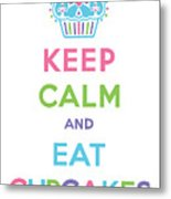 Keep Calm And Eat Cupcakes - Multi Pastel Metal Print