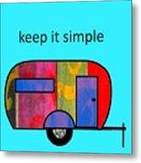 Keep It Simple Metal Print