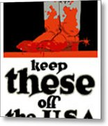 Keep These Off The Usa - Ww1 Metal Print