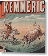 Kemmerich - Bull - Lasso - Old Poster - Vintage - Wall Art - Art Print - Cowboy - Horse  Metal Print