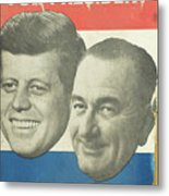 Kennedy For President Johnson For Vice President Metal Print