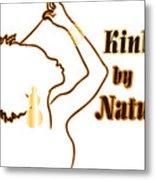 Kinky By Nature Metal Print