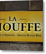La Chouffe Sign Metal Print
