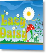 Lazy Daisy Metal Print