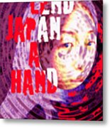 Lend Japan A Hand Metal Print