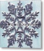 Let It Snow 2 Metal Print