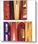 Leterpress Wood Blocks Spelling Give Back Metal Print