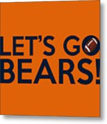 Let's Go Bears Metal Print