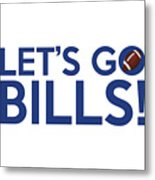 Let's Go Bills Metal Print