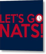 Let's Go Nats Metal Print