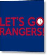 Let's Go Rangers Metal Print
