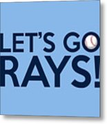 Let's Go Rays Metal Print