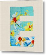 Letter E - Roman Alphabet - A Floral Expression, Typography Art Metal Print