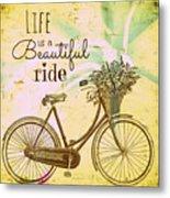 Life Is A Beautiful Ride Metal Print